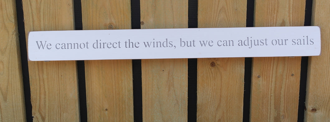 Handmade wooden sign We cannot direct the winds but we can adjust our sails