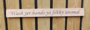 British handmade wooden sign Wash your hands you filthy animal