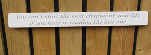 Handmade wooden sign You cant start the next chapter of your life....