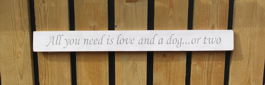 British handmade wooden sign All you need is love and a dog or two