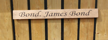 Load image into Gallery viewer, British handmade wooden sign Bond. James Bond