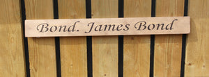 British handmade wooden sign Bond. James Bond