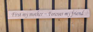 British handmade wooden sign First my mother forever my friend
