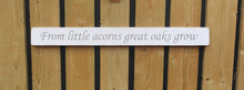 Load image into Gallery viewer, British handmade wooden sign From little acorns - great oaks grow