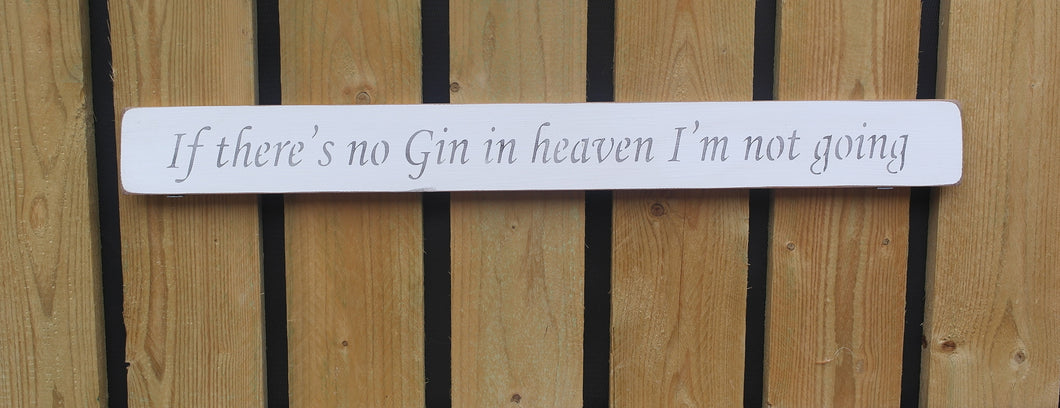 British handmade wooden sign If there no gin in heaven I'm not going
