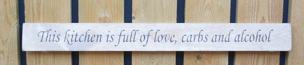 British handmade wooden quote sign This Kitchen is full of love, carbs and alcohol