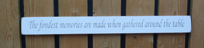 Wooden quote sign The fondest memories are made when gathered