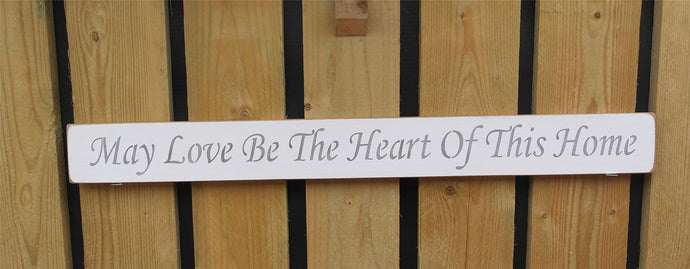 British Handmade wooden sign May love be the heart of this home