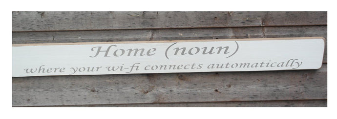 Shabby chic wooden sign  -  Home where your wi-fi connects automatically