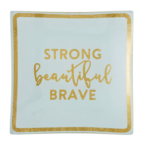 Strong Beautiful Brave Trinket Tray