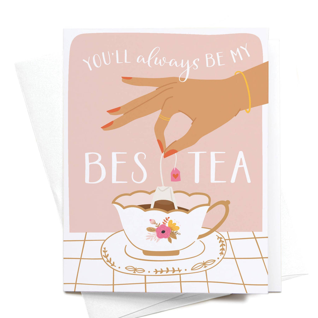 You'll Always Be My Bestea Greeting Card