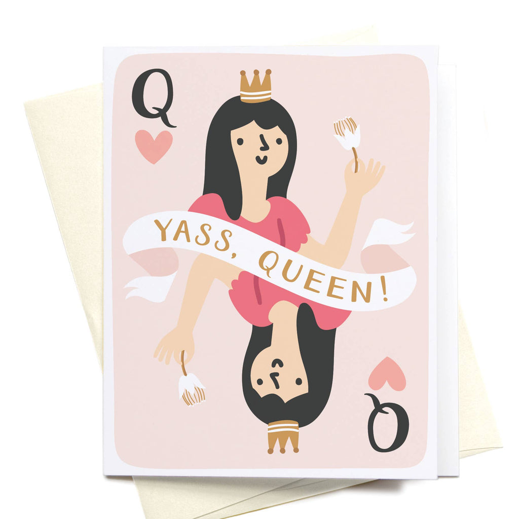 Yass, Queen! Greeting Card