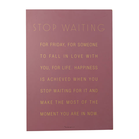 Stop Waiting Wall Decor