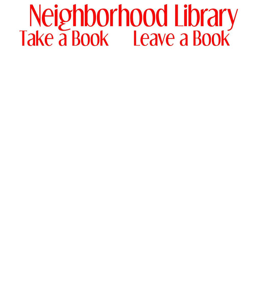 Neighborhood Library Sign / Take a Book Leave a Book / Vinyl Decal / Orphans Font