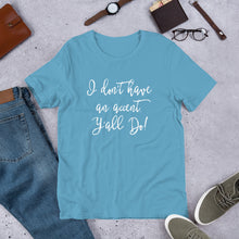 Load image into Gallery viewer, I Don't Have an Accent Unisex T-Shirt - White Imprint