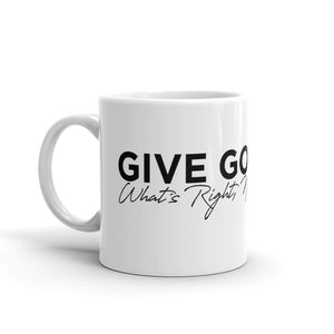 Give God What's Right - Coffee Mug