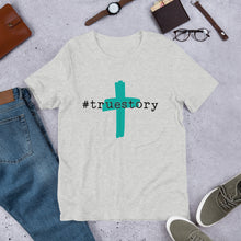Load image into Gallery viewer, True Story Unisex T-Shirt