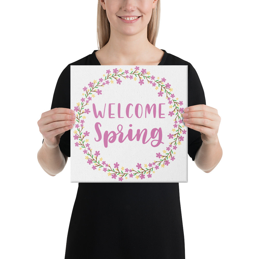 Welcome Spring Canvas