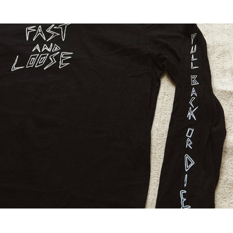 Fast and Loose Pull Back or Die Long Sleeve Shirt BMX Tee