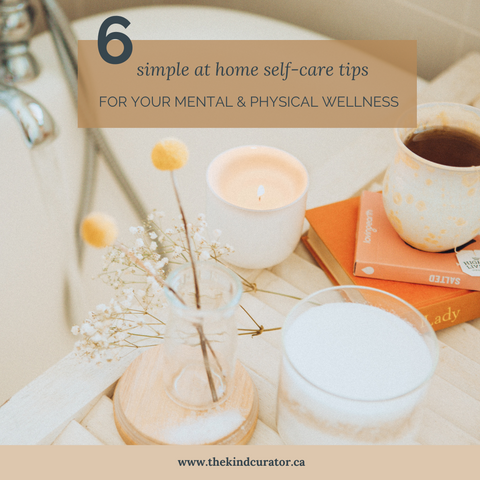 6 simple at home self-care tips for your mental and physical wellness
