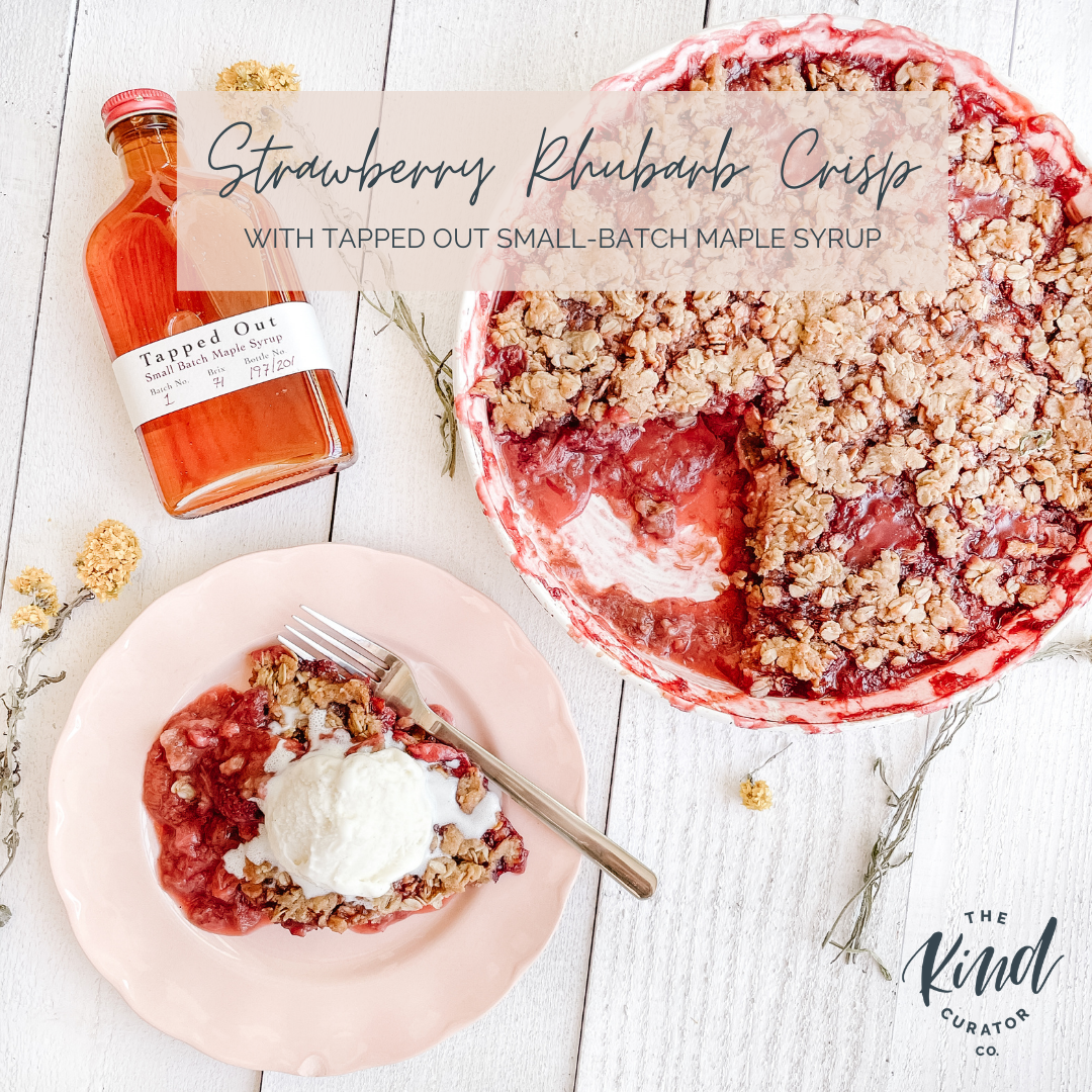 Easy Strawberry Rhubarb Crisp with Tapped Out Small-Batch Maple Syrup