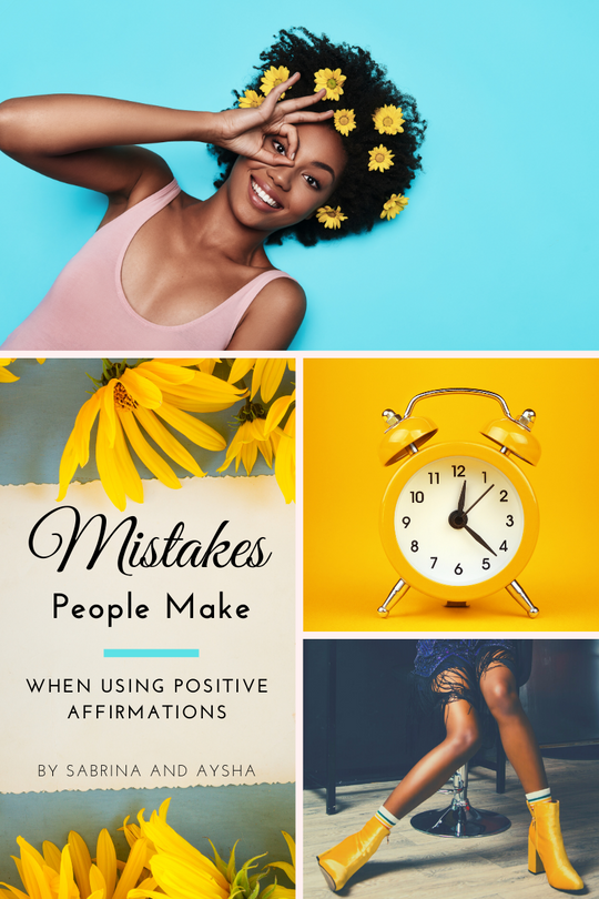 Mistakes People Make Using Positive Affirmations