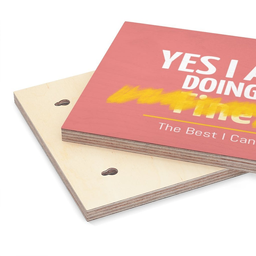 I Am Doing The Best I Can Eco Friendly Wood Canvas Printify