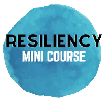 Resiliency Mini Course intent2heal