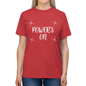 Power's On Unisex Triblend Shirt