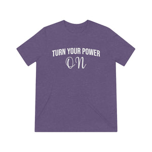 Turn Your Power On Unisex Triblend Shirt