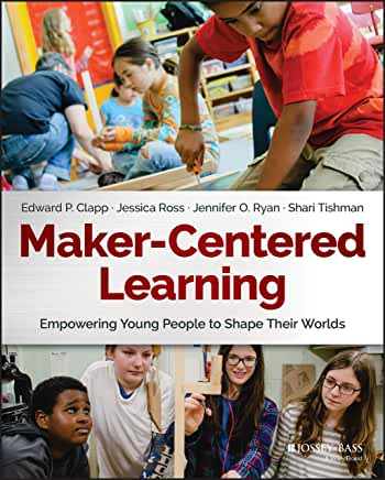 MAKER CENTERED LEARNING BY CLAPP - Flipthatbook