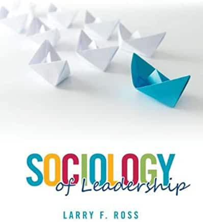SOCIOLOGY OF LEADERSHIP BY ROSS - Flipthatbook