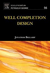 Well Completion Design by Bellarby - Flipthatbook
