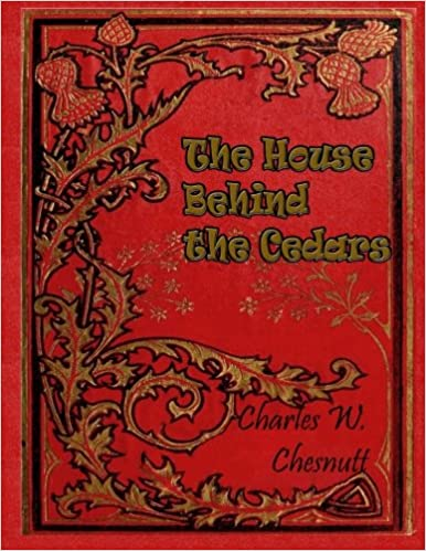 HOUSE BEGIND THE CEDARS BY CHESNUTT - Flipthatbook