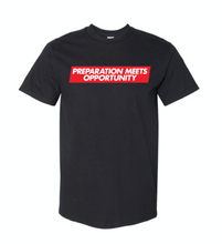 Load image into Gallery viewer, Preparation Meets Opportunity - T shirt