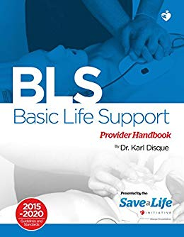 Basic Life Support (BLS) - First Aid Certification Course Kit - Including Practice tests - Review of BLS and detailed instruction of ACLS algorithms - A complete BLS course on the NHCPS website
