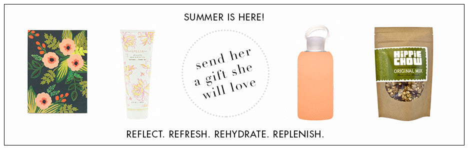 Send her a gift she will love from our Summer Collection.