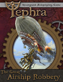 The Great Airship Robbery - A Tephra Adventure