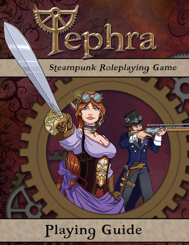 Tephra the Steampunk RPG: Playing Guide