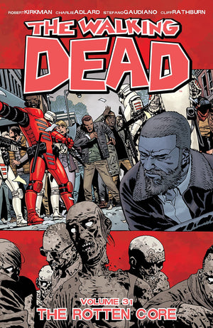 THE WALKING DEAD TPB 31: THE ROTTEN CORE