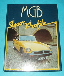 MGB SUPER PROFILE BOOK LINDSAY PORTER - INCLUDES DELIVERY