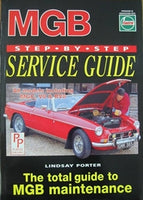 MGB STEP-BY-STEP SERVICE GUIDE by LINDSAY PORTER - INCLUDES DELIVERY