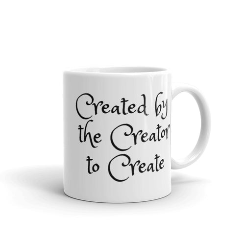 Created By the Creator to Create Mug