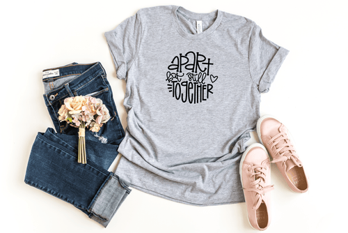 Apart by still together T-shirt - Moxie Momma