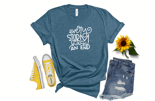 Every storm has an end T-shirt - Moxie Momma