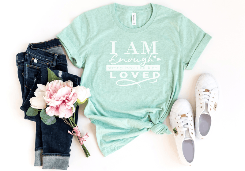 I am enough T-shirt - Moxie Momma