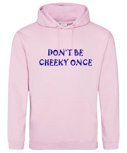 Belfast Girls Don't Be Cheeky Hoodie