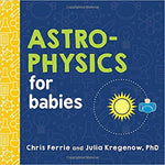 Astrophysics for babies