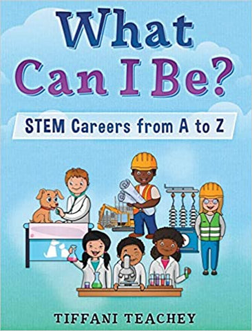 What Can I Be? STEM Careers from A to Z | STEM Book | Ages: 5-8