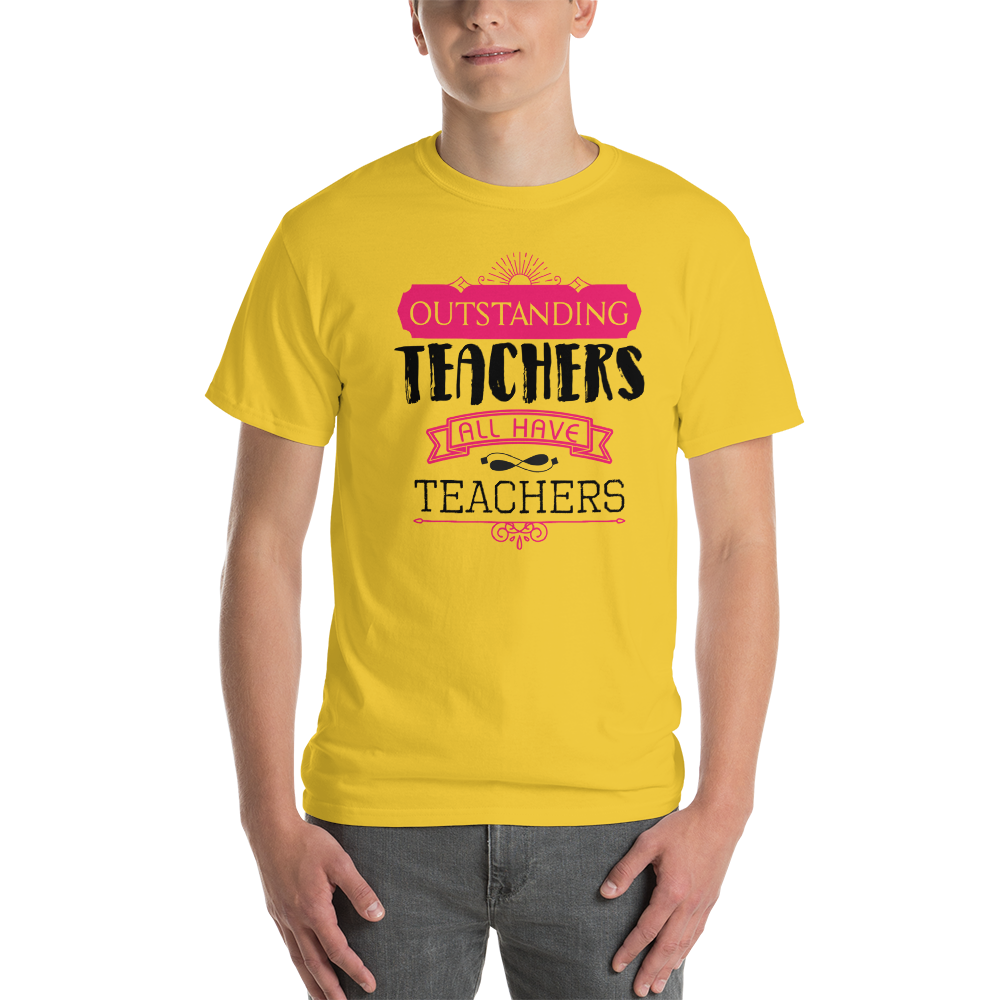 Outstanding teachers all have teachers